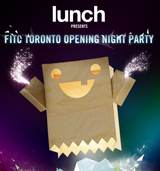 Lunch Presents the Opening Night Party at FITC Toronto